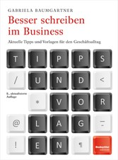 Besser schreiben im Business - Aktuelle Tipps u...