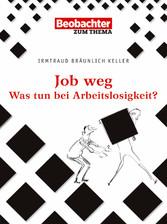Job weg - Meine Rechte bei Kündigung und Arbeit...