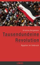 Tausendundeine Revolution - Ägypten im Umbruch