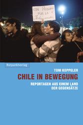 Chile in Bewegung - Reportagen aus einem Land d...