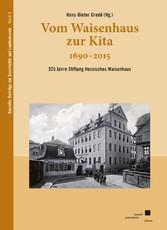 Vom Waisenhaus zur Kita 1690?2015 - 325 Jahre S...
