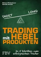 Trading mit Hebelprodukten - In 5 Schritten zum...