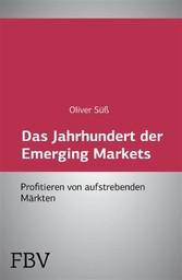 Das Jahrhundert der Emerging Markets - Profitie...