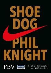 Shoe Dog - Die offizielle Biografie des NIKE-Gr...