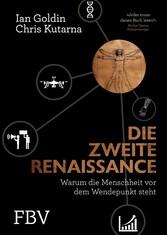 Die zweite Renaissance - Warum die Menschheit v...