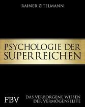 Psychologie der Superreichen - Das verborgene W...
