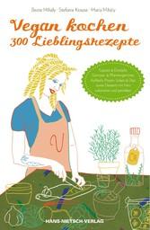 Vegan kochen - 300 Lieblingsrezepte - Suppen & ...