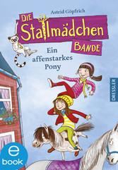 Die Stallmädchenbande - Ein affenstarkes Pony