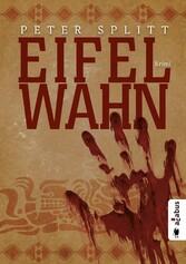 Eifel-Wahn - Eifelkrimi