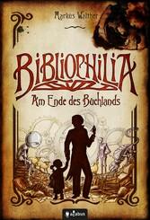 Bibliophilia. Am Ende des Buchlands - Fantastis...