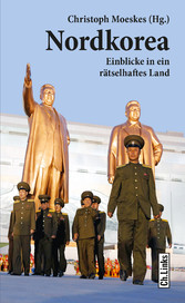 Nordkorea - Einblicke in ein rätselhaftes Land