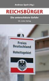 Reichsbürger - Die unterschätzte Gefahr