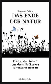 Das Ende der Natur - Die Landwirtschaft und das...