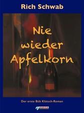 Nie wieder Apfelkorn - Der erste Büb Klütsch-Roman