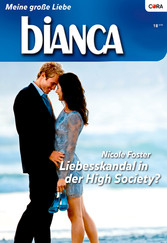 Liebesskandal in der High Society? - Bianca Bd. 1744