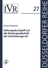 Vorschaubild von Haftungsdurchgriff auf die Muttergesellschaft der Versicherungs-AG - Düsseldorfer Reihe - Düsseldorfer Schriften zum Versicherungsrecht Band 27