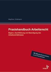 Praxishandbuch Arbeitsrecht - Beginn, Durchführ...