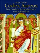 Codex Aureus - Das Goldene Buch von Echternach