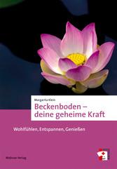 Beckenboden - deine geheime Kraft - Wohlfühlen,...