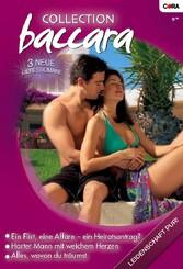Collection Baccara Band 0266 - Alles, wovon du träumst / Harter Mann mit weichem Herzen / Ein Flirt, eine Affäre - ein Heiratsantrag? /