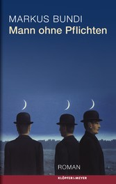 Mann ohne Pflichten - Roman