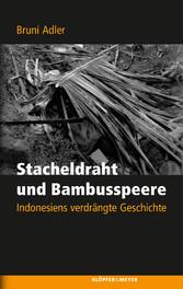 Stacheldraht und Bambusspeere - Indonesiens ver...
