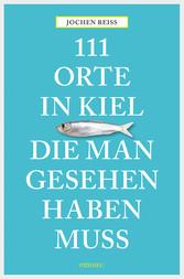 111 Orte in Kiel, die man gesehen haben muss - ...