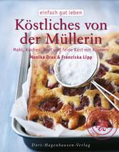 Köstliches von der Müllerin - Mehl, Kuchen, Bro...
