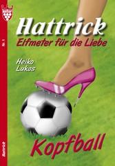 Hattrick 1 - Liebesroman - Kopfball