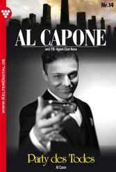 Al Capone 14 - Kriminalroman - Party des Todes
