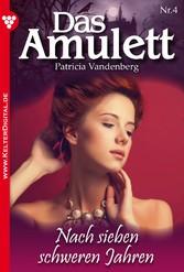 Das Amulett 4 - Liebesroman - Nach sieben schweren Jahren