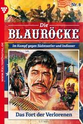 Die Blauröcke 8 - Western - Das Fort der Verlor...
