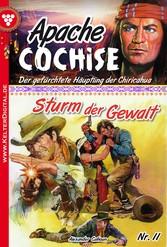 Apache Cochise 11 - Western - Sturm der Gewalt