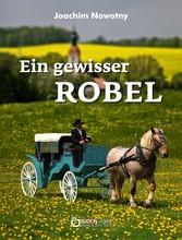 Ein gewisser Robel - Roman