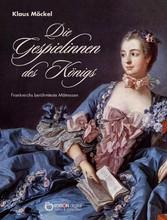 Die Gespielinnen des Königs - Frankreichs berüh...