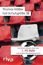 Thomas Häßler hat Schuhgröße 38 - Unnützes Wissen über den 1. FC Köln und andere Bundesligavereine