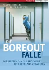 Die Boreout-Falle - Wie Unternehmen Langeweile ...