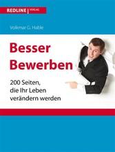 Besser bewerben - 200 Seiten, die Ihr Leben ver...