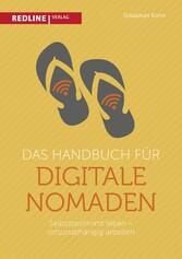 Das Handbuch für digitale Nomaden - Selbstbesti...