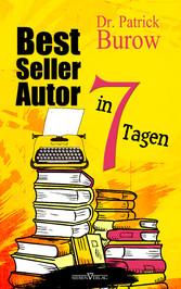 Bestsellerautor in 7 Tagen - satirischer Ratgeber