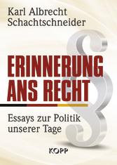 Erinnerung ans Recht - Essays zur Politik unser...
