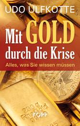Mit Gold durch die Krise - Alles, was Sie wisse...