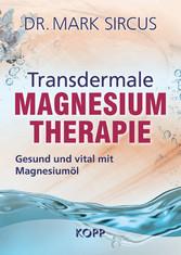 Transdermale Magnesiumtherapie - Gesund und vital mit Magnesiumöl