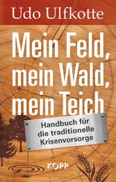 Mein Feld, mein Wald, mein Teich - Handbuch für...