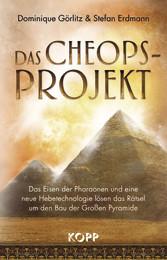 Das Cheops-Projekt - Das Eisen der Pharaonen und eine neue Hebetechnologie lösen das Rätsel um den Bau der Großen Pyramide