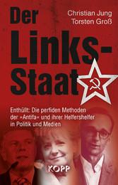Der Links-Staat - Enthüllt: Die perfiden Method...