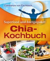 Das Chia-Kochbuch - Superfood und Energiepaket
