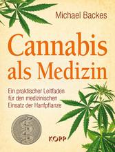 Cannabis als Medizin - Ein praktischer Leitfade...