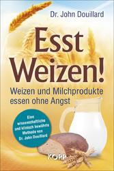Esst Weizen! - Weizen und Milchprodukte essen o...
