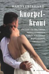 Knorpelkraut - Das Ende von Isinn, Unsinn, Witw...